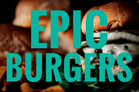 EPIC BURGERS