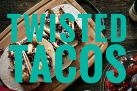 TWISTED TACOS