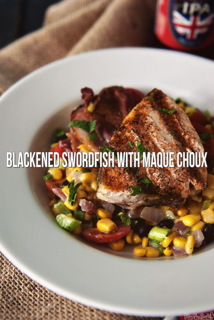 Blackened Swordfish with Maque Choux | Kita Roberts GirlCarnivore.com