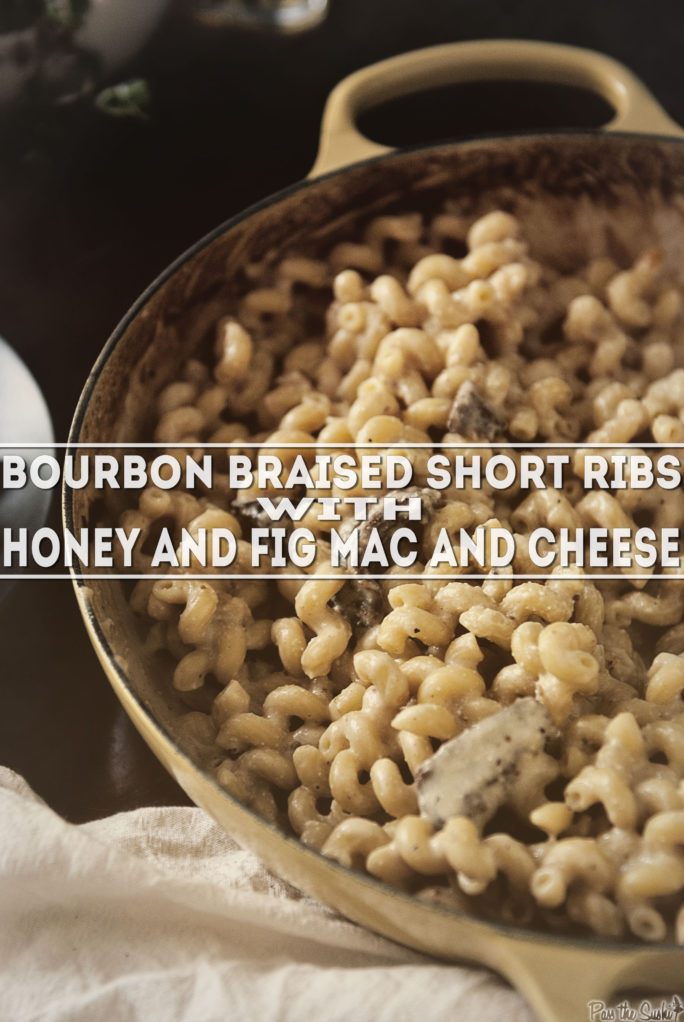 Bourbon Braised Short Ribs with Honey and Fig Mac and Cheese | Kita Roberts GirlCarnivore