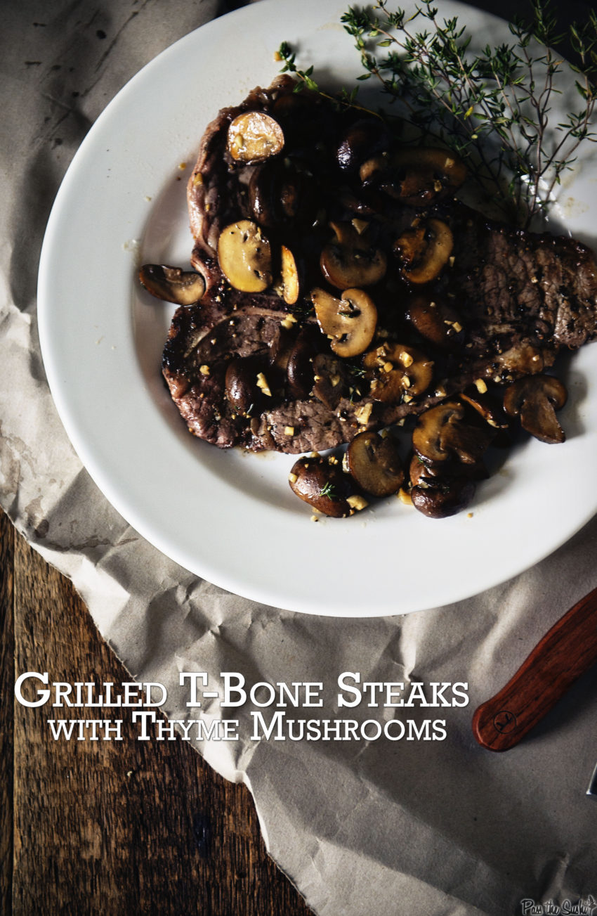 Grilled T-Bone Steaks with Thyme Mushrooms| Kita Roberts GirlCarnivore.com
