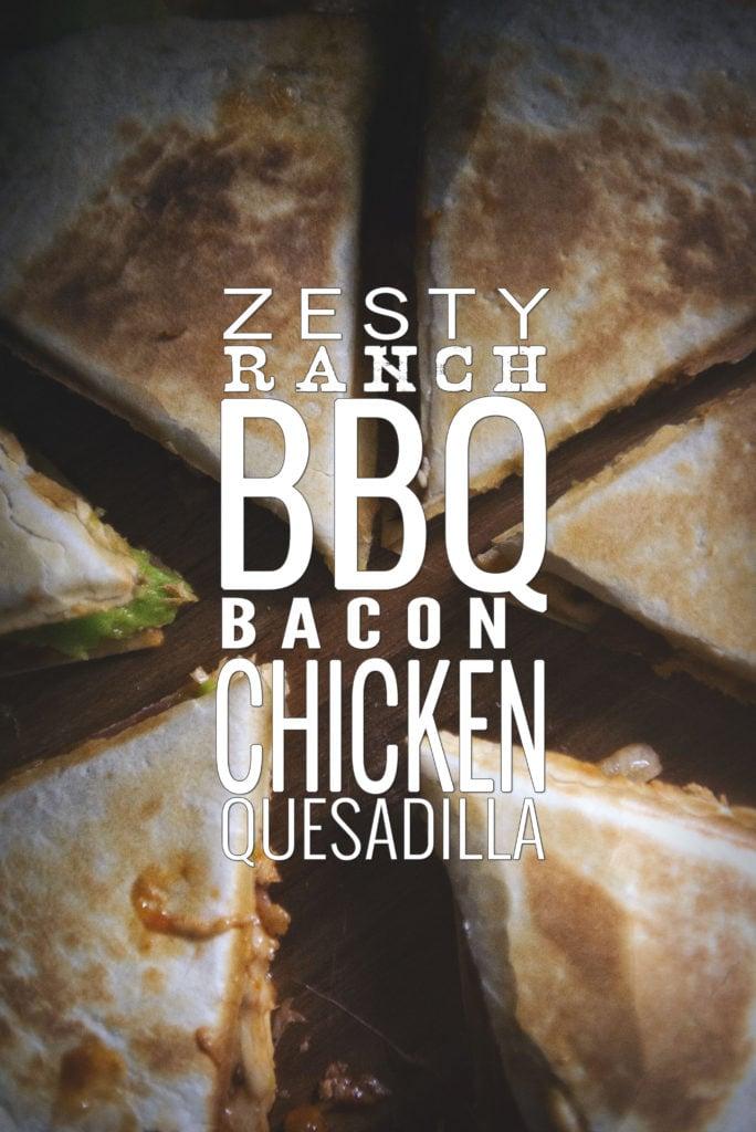 Zesty Ranch BBQ Bacon Chicken Quesadilla | Kita Roberts GirlCarnivore.com