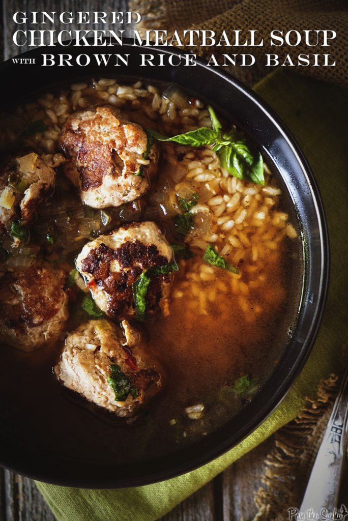 Gingered Chicken Meatball Soup with Brown Rice and Basil | Kita Roberts GirlCarnivore.com