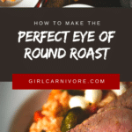 How to make a perfect eye of round roast every single time