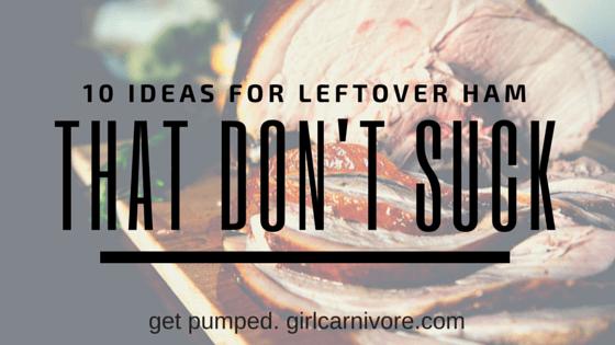 Leftover Ham Recipes that don't suck
