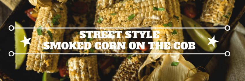 Smoked Street Style Corn on the Cob