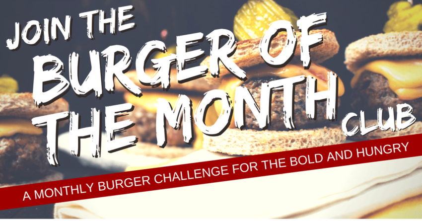 Join Girl Carnivore's Burger of the Month Club!
