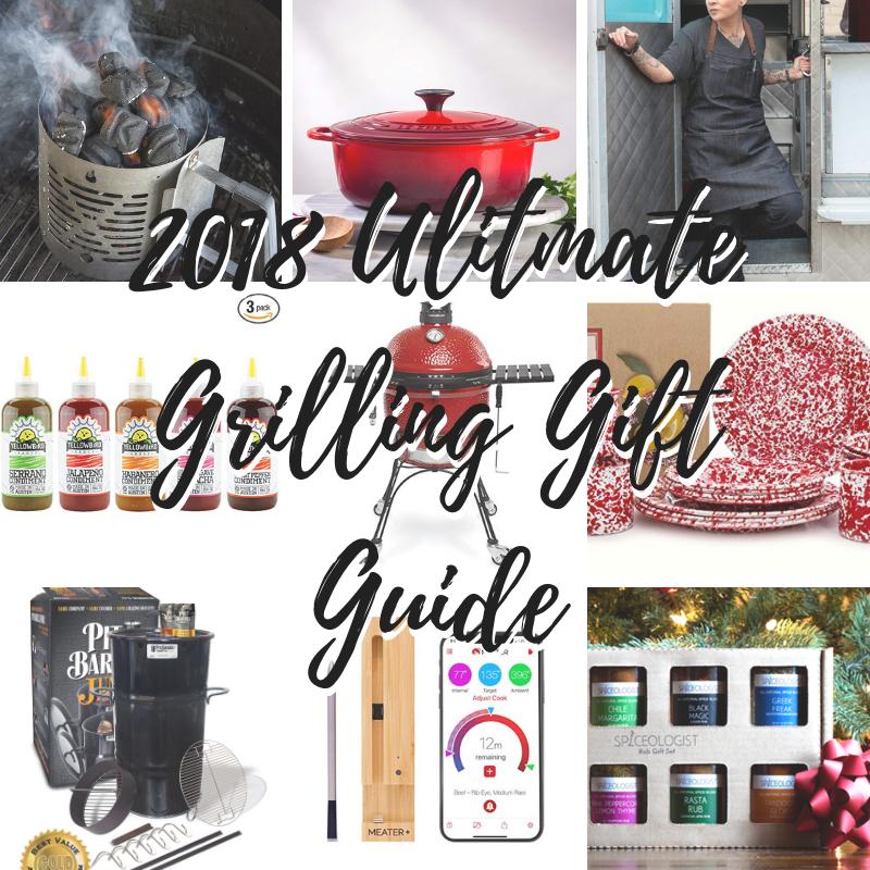 2018 Ulitmate Grilling Gift Guide