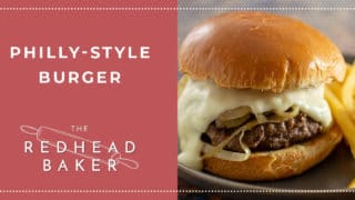 Philly Burger Recipe by The Redhead Baker