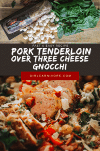 One Skillet Pork Tenderloin and 3 Cheese Gnocchi Skillet